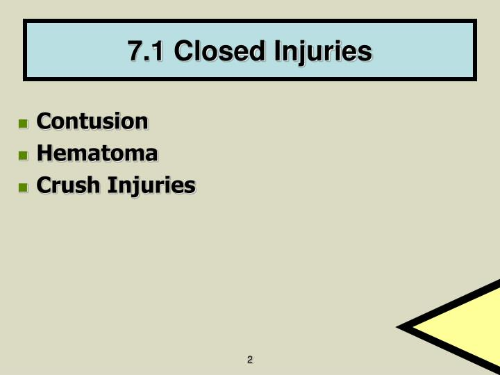 7 1 closed injuries