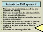 activate the ems system if