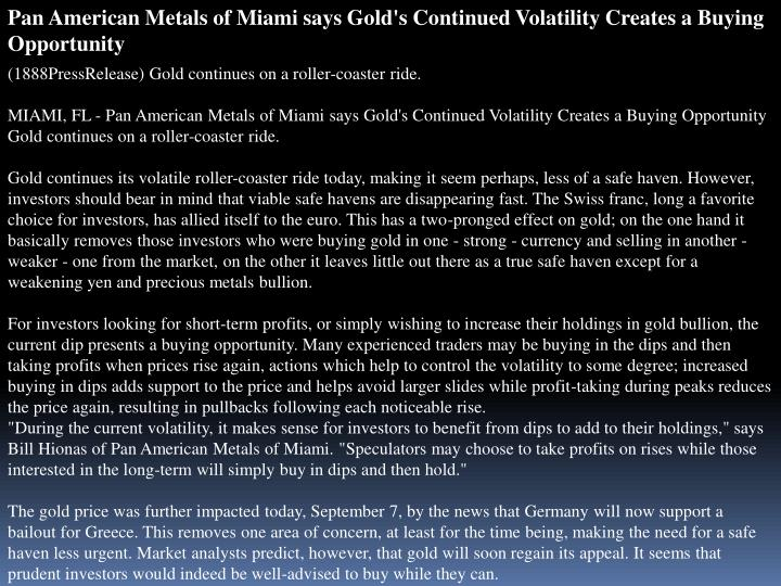 Pan American Metals of Miami says Gold's Continued Volatility Creates a Buying Opportunity