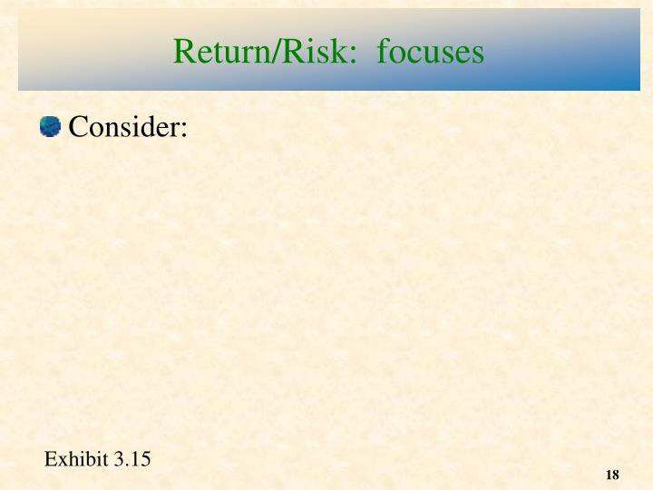 Return/Risk:  focuses
