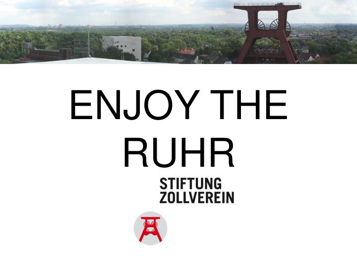 ENJOY THE RUHR