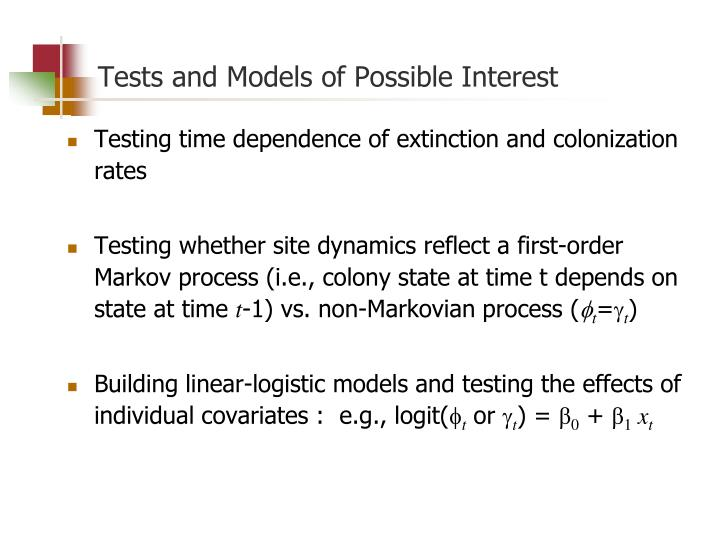 Tests and Models of Possible Interest