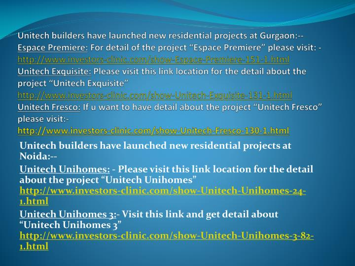Unitech builders have launched new residential projects at Gurgaon:--