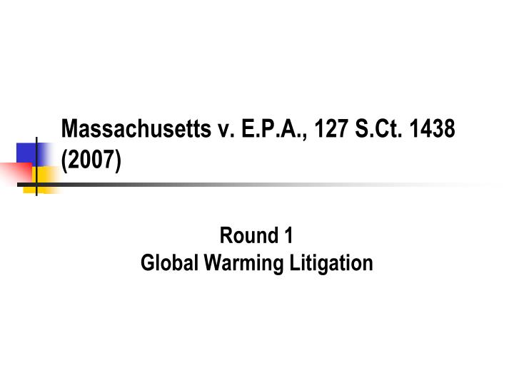 massachusetts v e p a 127 s ct 1438 2007 n.