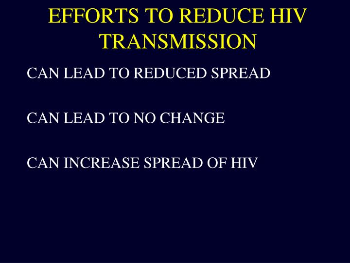 EFFORTS TO REDUCE HIV TRANSMISSION