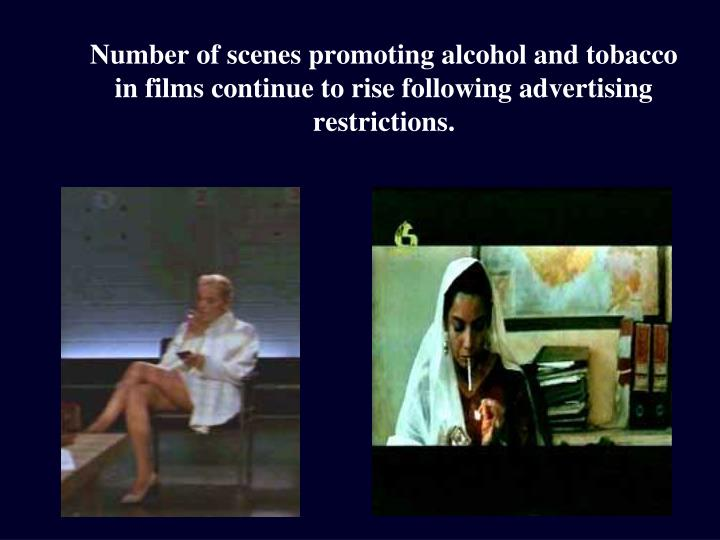 Number of scenes promoting alcohol and tobacco  in films continue to rise following advertising restrictions.