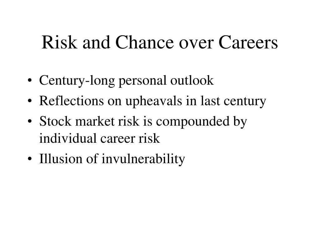 Risk and Chance over Careers