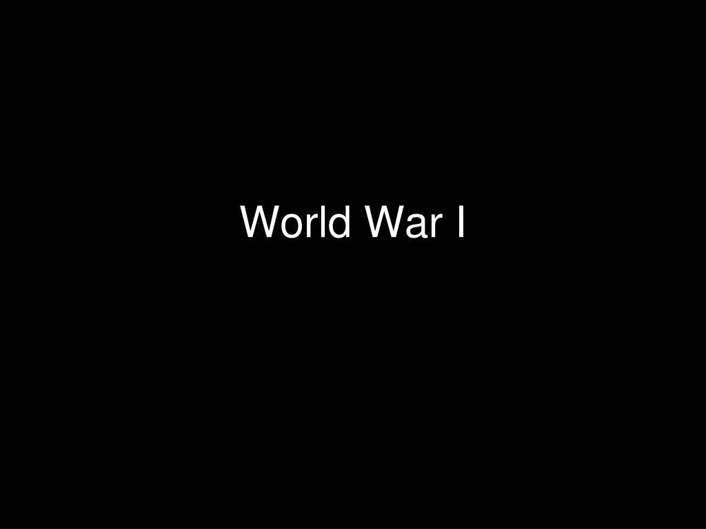 Ppt World War I Powerpoint Presentation Free Download Id 1471244
