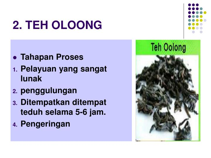 2. TEH OLOONG