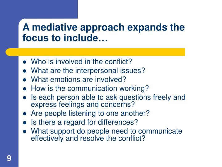 A mediative approach expands the focus to include…
