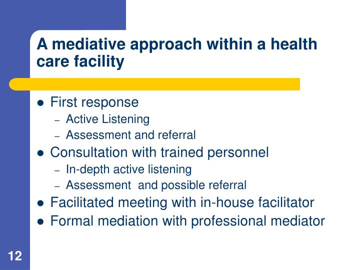 A mediative approach within a health care facility