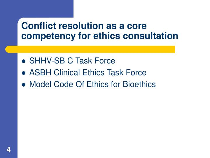 Conflict resolution as a core competency for ethics consultation