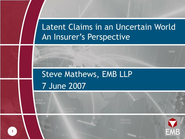 latent claims in an uncertain world an insurer s perspective n.