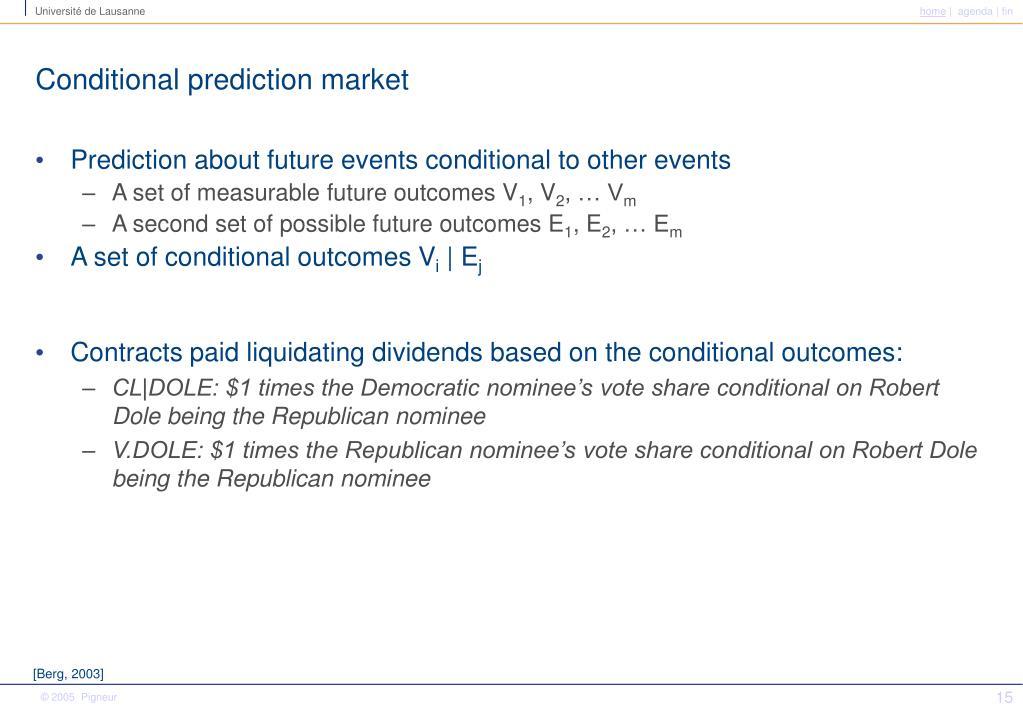 Conditional prediction market
