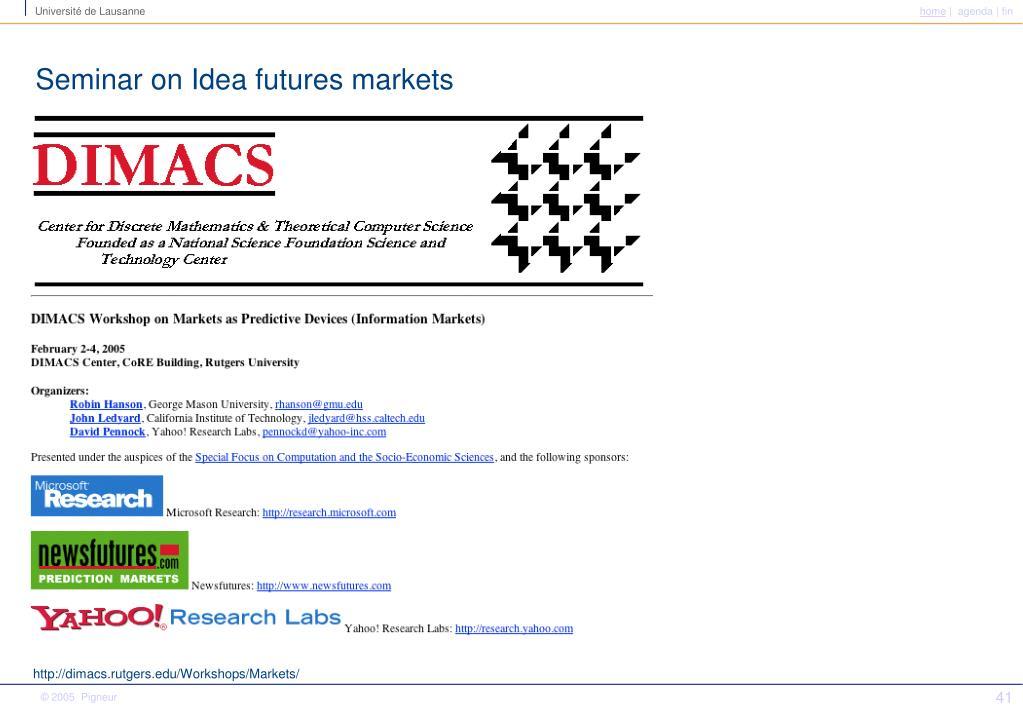 Seminar on Idea futures markets