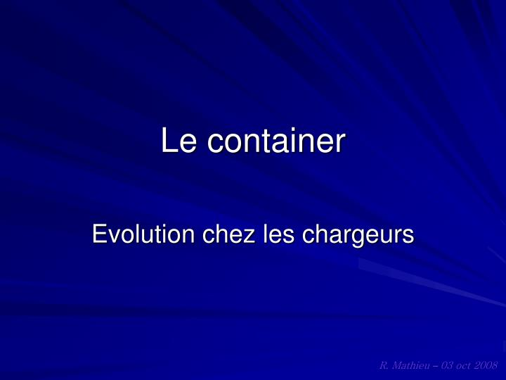 le container n.