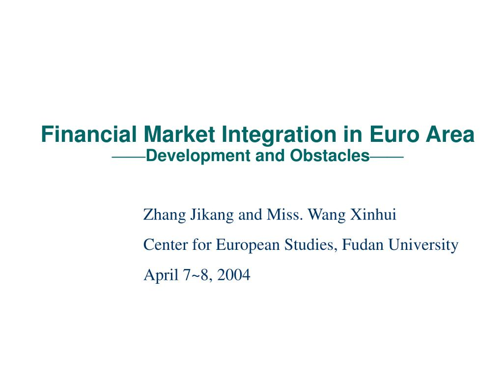 financial market integration in euro area development and obstacles l.