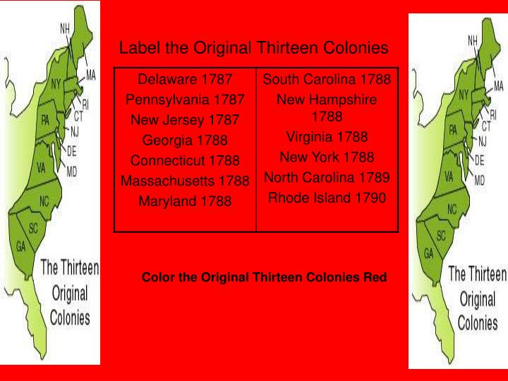 the original 13 colonies essay Summary: comparing and contrasting the three divisions of the thirteen colonies (north, middle, and south) the three regions of the original colonies, though sharing a sense of newness and inexperience, were distinctly different in various ways each region possessed its own unique way of life.