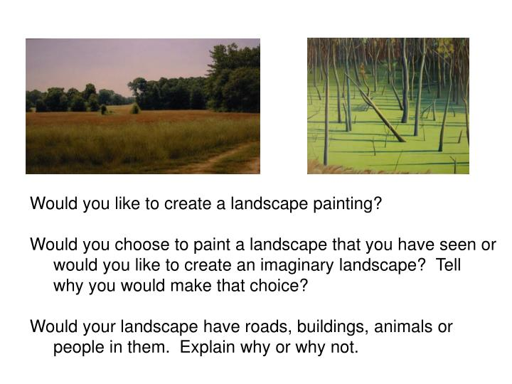 Would you like to create a landscape painting?