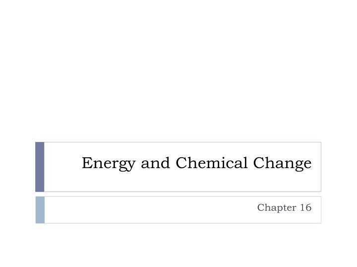 energy and chemical change n.