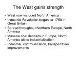the west gains strength
