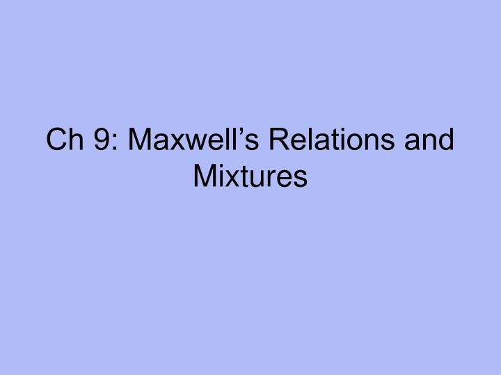 ch 9 maxwell s relations and mixtures n.
