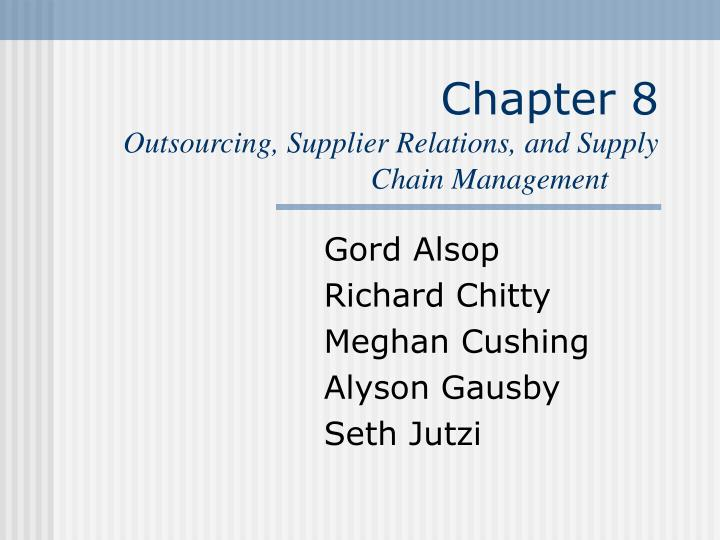 chapter 8 outsourcing supplier relations and supply chain management n.