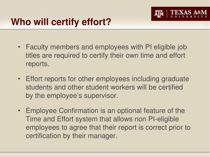Who will certify effort?