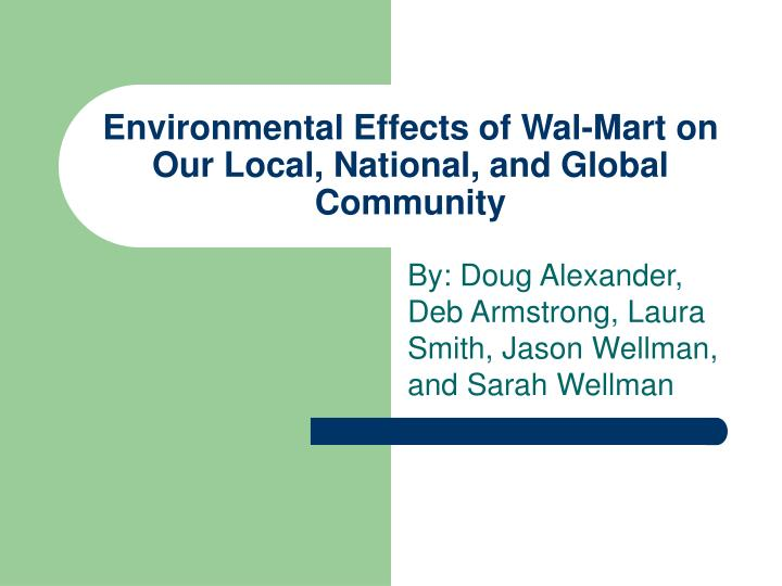 the causes and consequences of wal mart's By emek basker abstract: wal-mart is the largest retailer and the largest private employer in the united states the competitive pressures.