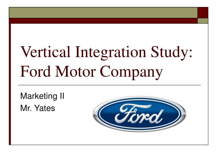 ford motors company case study virtual integration Ford motor company: ford racing mobile integration closer to their heroes by taking a virtual photo with their favorite ford racing driver via case study hub.