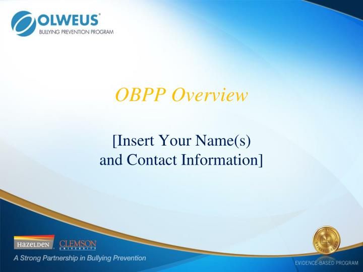 obpp overview insert your name s and contact information n.