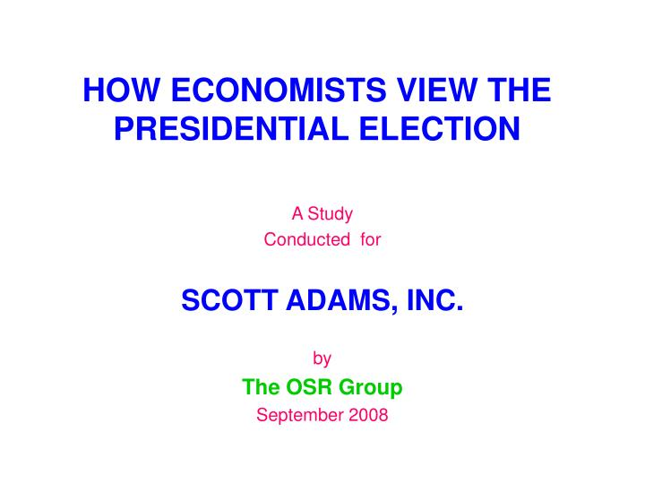 how economists view the presidential election n.