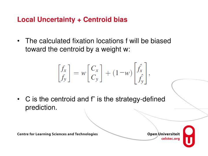 Local Uncertainty + Centroid bias