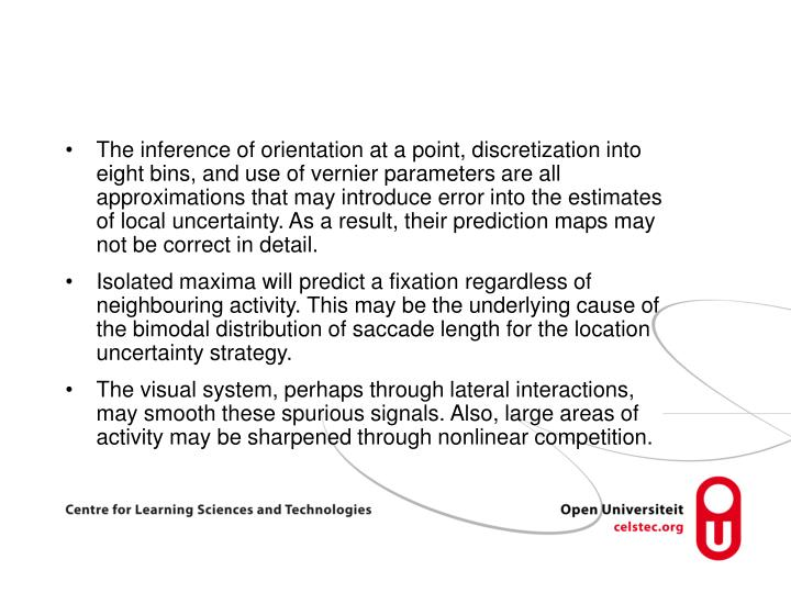 The inference of orientation at a point, discretization into eight bins, and use of vernier parameters are all approximations that may introduce error into the estimates of local uncertainty. As a result, their prediction maps may not be correct in detail.