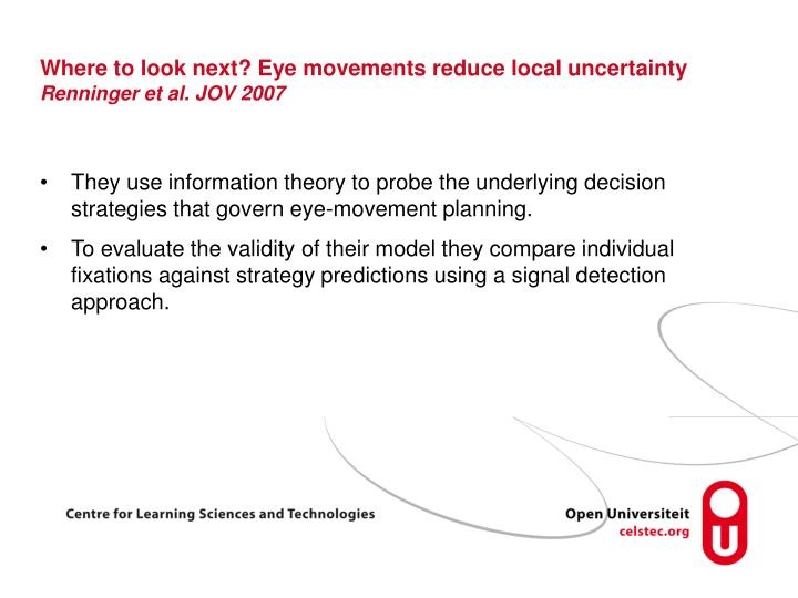 Where to look next? Eye movements reduce local uncertainty