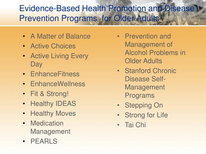 evidence based health promotion Abstract this paper describes the evidence debate from the many players  currently attempting to define best practices in health promotion.