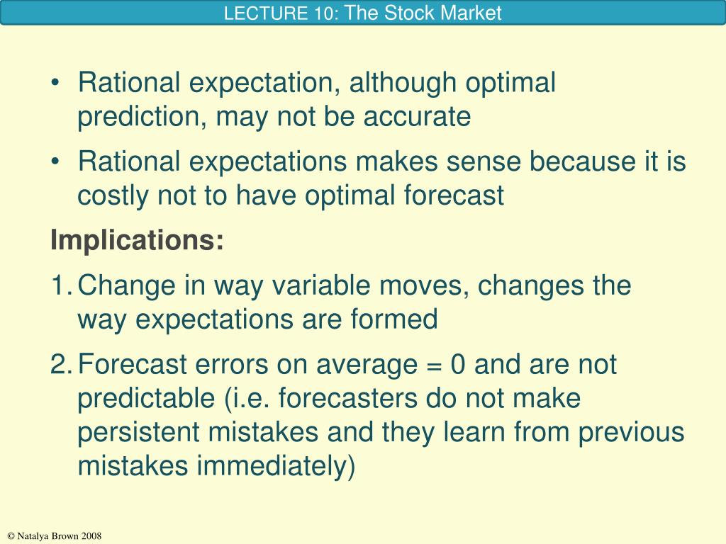 Rational expectation, although optimal prediction, may not be accurate