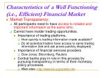 characteristics of a well functioning i e efficient financial market