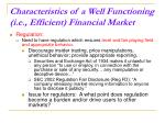 characteristics of a well functioning i e efficient financial market14