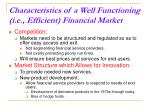 characteristics of a well functioning i e efficient financial market15