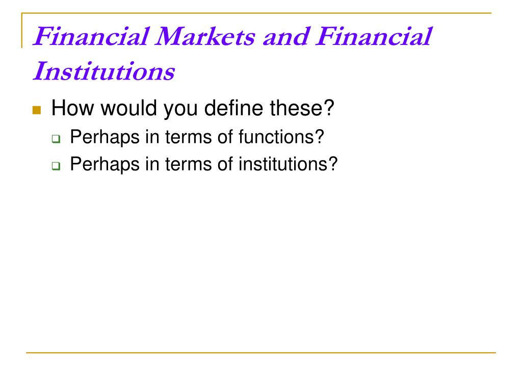 Financial Markets and Financial Institutions