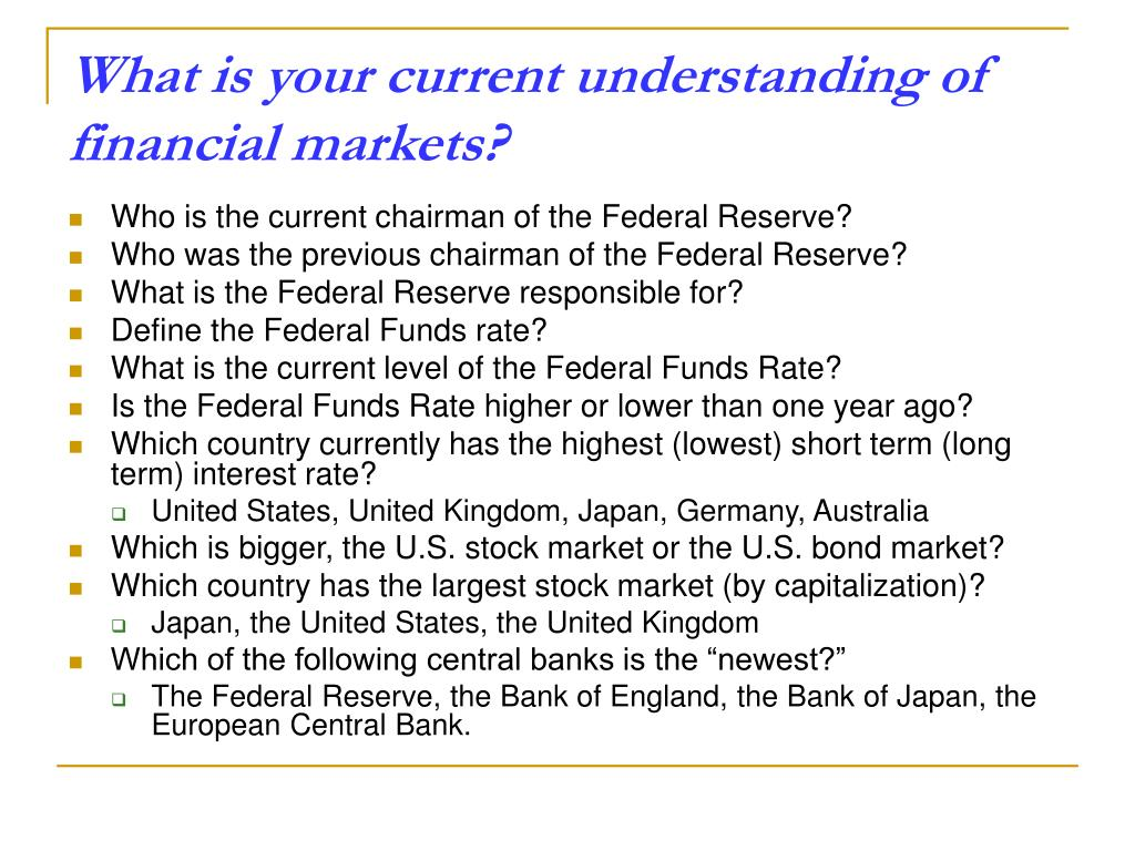 What is your current understanding of financial markets?