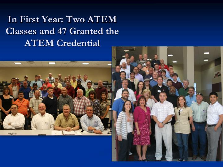 In First Year: Two ATEM Classes and 47 Granted the ATEM Credential