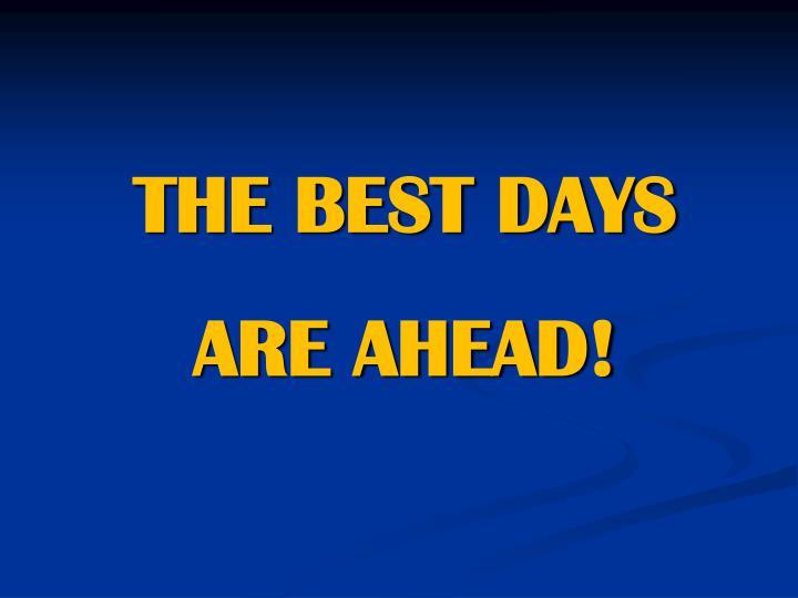 THE BEST DAYS