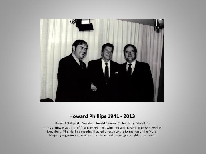 Howard phillips 1941 20131