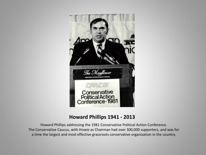 Howard phillips 1941 20132