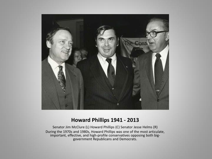 Howard Phillips 1941 - 2013