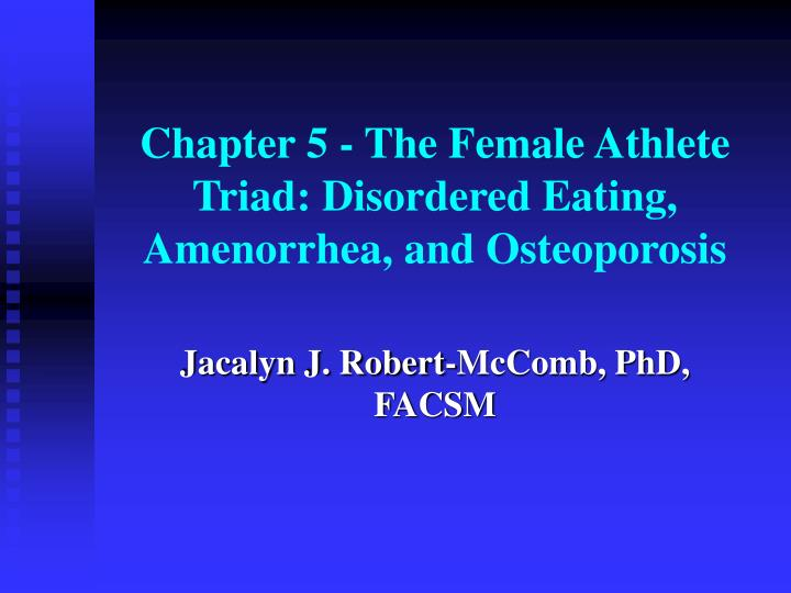 chapter 5 the female athlete triad disordered eating amenorrhea and osteoporosis n.