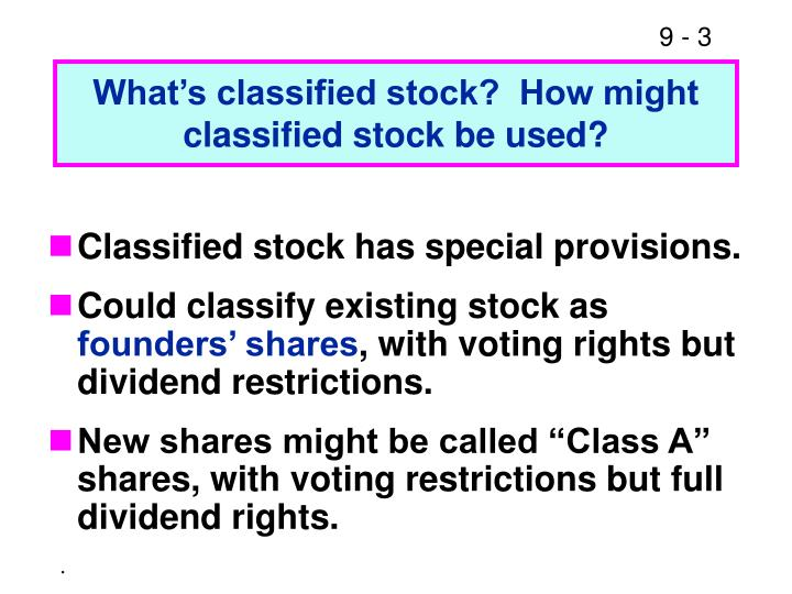 What s classified stock how might classified stock be used