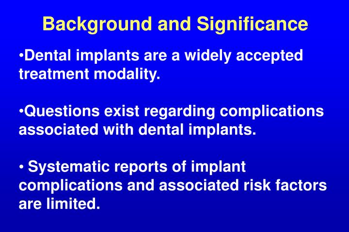 Dental implants are a widely accepted treatment modality.